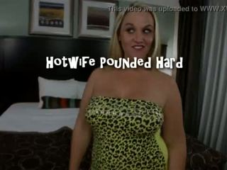 Hotwife Pounded Hard <span class=duration>- 1 min 9 sec</span>